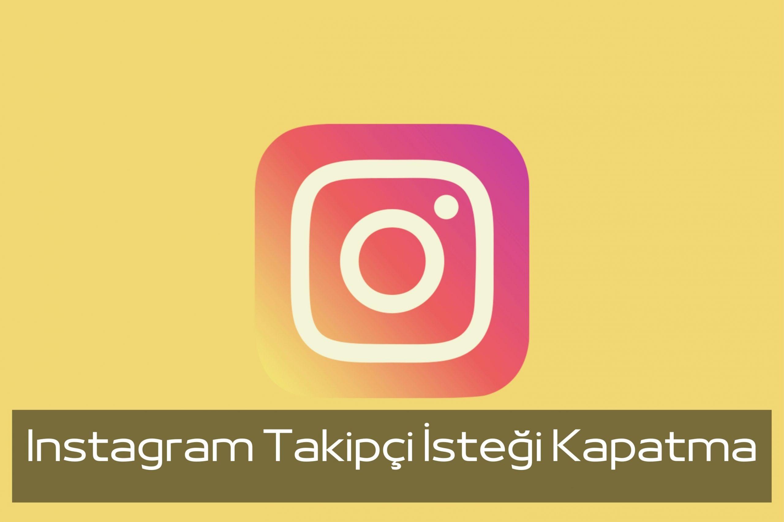 Instagram Takipçi İsteği Kapatma